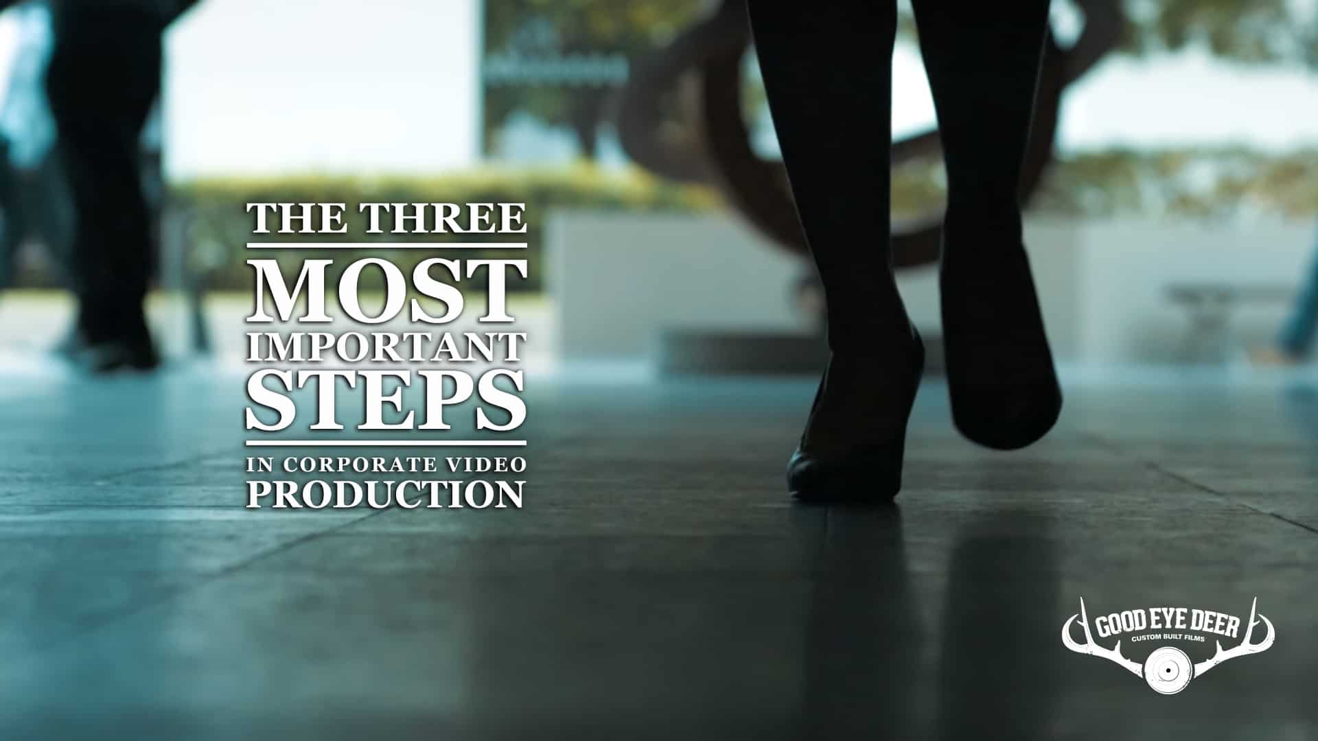 Three most important steps in corporate video production